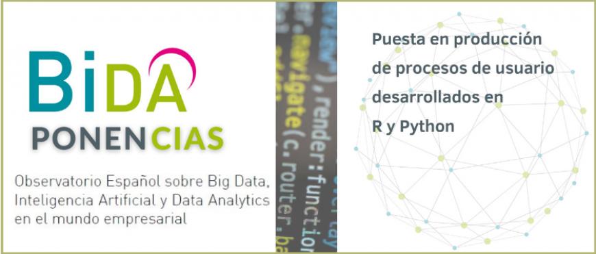 """Ponencia BIDA nº 1 """"Puesta en producción de procesos de usuario desarrollados en R y Python"""""""
